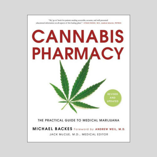 Cannabis Pharmacy: The Practical Guide To Medical Marijuana — Revised And Updated